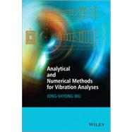 Analytical and Numerical Methods for Vibration Analyses 9781118632154R
