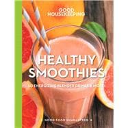 Good Housekeeping Healthy Smoothies 60 Energizing Blender Drinks & More!