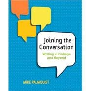 Joining the Conversation Writing in College and Beyond