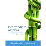 Intermediate Algebra Through Applications Plus NEW MyMathLab with Pearson eText -- Access Card Package