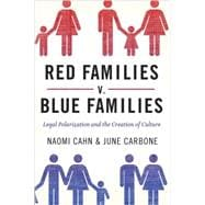 Red Families v. Blue Families Legal Polarization and the Creation of Culture