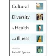 Cultural Diversity in Health and Illness/Culture Care: Guide to Heritage Assessment Health