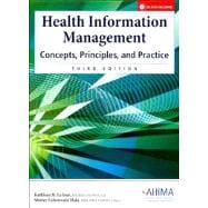 AHIMA's Health Information Management: Concepts, Principles, and Practice