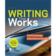 Writing that Works with 2009 MLA and 2010 APA Updates : Communicating Effectively on the Job
