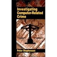 Investigating Computer-Related Crime : A Handbook for Corporate Investigators