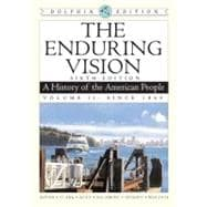 The Enduring Vision A History of the American People, Dolphin Edition, Volume II: Since 1865