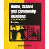 Home, School, and Community Relations : A Guide to Working with Parents