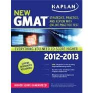 Kaplan New GMAT 2012-2013 : Strategies, Practice and Review