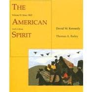 The American Spirit United States History as Seen by Contemporaries, Volume II: Since 1865