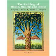 Sociology Of Health, Healingnd Illness- (Value Pack w/MySearchLab)
