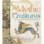 Mythic Creatures And the Impossibly Real Animals Who Inspired Them