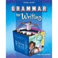 Grammar for Writing: Level Blue