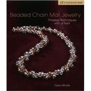Beaded Chain Mail Jewelry Timeless Techniques with a Twist