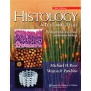 Histology: A Text and Atlas With Correlated Cell and  Molecular Biology