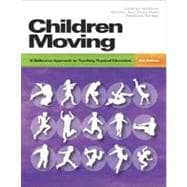 Children Moving: A Reflective Approach to Teaching Physical Education with Moving Into the Future 2/e and Movement Analysis Wheel