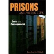 Prisons and Prison Life : Costs and Consequences