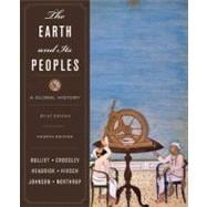 The Earth and Its Peoples A Global History, Brief Edition