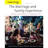 Cengage Advantage Books: The Marriage and Family Experience Relationships Changing Society