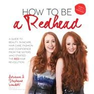 How to Be a Redhead A Guide to Beauty, Skincare, Hair Care,