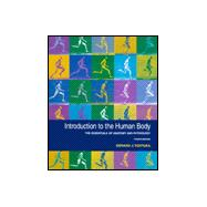 Introduction to the Human Body : The Essentials of Anatomy and Physiology
