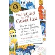 Putting God on the Guest List : How to Reclaim the Spiritual Meaning of Your Child's Bar or Bat Mitzvah 9781580232227R