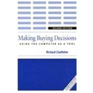 Making Buying Decisions 2nd Edition : Using the Computer as a Tool