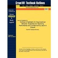 Outlines and Highlights for Organizational Behavior : Essentials for Improving Performance and Commitment by Jason A Colquitt, ISBN