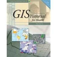 GIS Tutorial for Health: Updated for Arcgis 9.3
