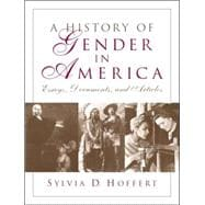 A History of Gender in America Essays, Documents, and Articles