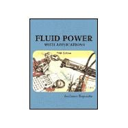 Fluid Power : With Applications