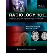 Radiology 101 The Basics and Fundamentals of Imaging