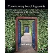 Contemporary Moral Arguments Readings in Ethical Issues