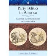 Party Politics in America (Longman Classics Edition)