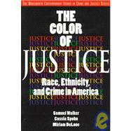 The Color of Justice; Race, Ethnicity, and Crime in America