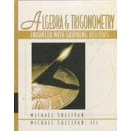 Algebra and Trigonometry: Enhanced with Graphing Utilities