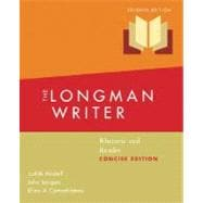 Longman Writer, The: Rhetoric and Reader, Concise Edition