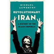 Revolutionary Iran A History of the Islamic Republic