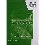 Student Solutions Manual for Oxtoby/Gillis/Butler�s Principles of Modern Chemistry, 8th