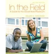 In the Field : A Guide for the Social Work Practicum