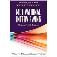 Motivational Interviewing, Third Edition; Helping People Change