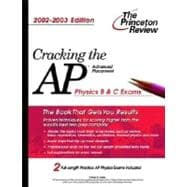 Cracking the AP Physics B and C, 2002-2003 Edition