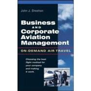 Business and Corporate Aviation Management : On-Demand Air Travel