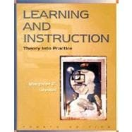 Learning and Instruction : Theory into Practice