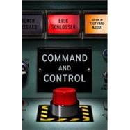 Command and Control Nuclear Weapons, the Damascus Accident, and the Illusion of Safety