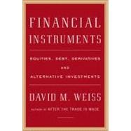 Financial Instruments : Equities, Debt, Derivatives, and Alternative Investments