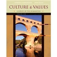 Culture and Values, Volume I A Survey of the Humanities (with CD-ROM)