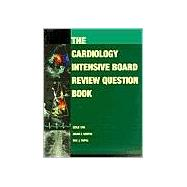 The Cardiology Intensive Board Review Question Book Powered by Skyscape