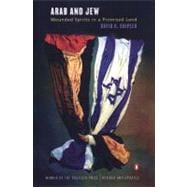 Arab and Jew Wounded Spirits in a Promised Land, Revised and Updated
