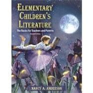 Elementary Children's Literature : The Basics for Teachers and Parents