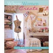 Where Women Create Inspiring Work Spaces of Extraordinary Women